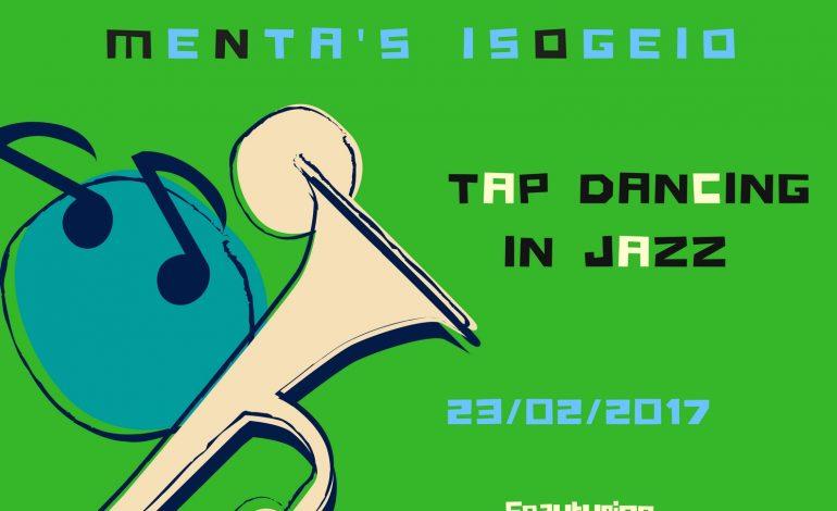 Πέμπτη 23 Φεβρουαρίου, 21:30 – Tap dancing in jazz στο Ισόγειο στην Κηφισιά
