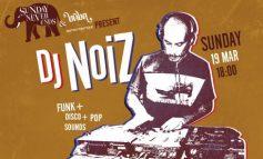 Dj Noiz απόψε 19/03 στο Buda Bistrot Exotique στην Κηφισιά.