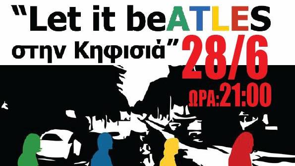 Let it Beatles Συναυλία απόψε 28/06 στο Ζηρίνειο