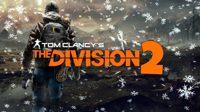 Η Ubisoft αποκάλυψε τα System Requirements του Division 2 - Video Games